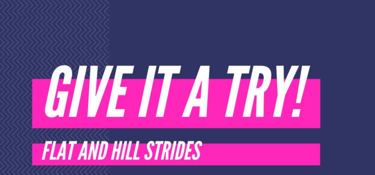 Workout – Hill Strides & Flat Strides